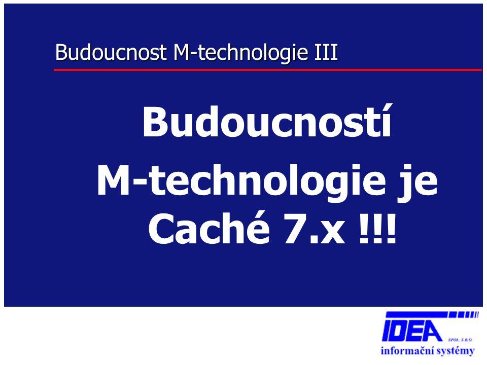 Budoucnost M-technologie III