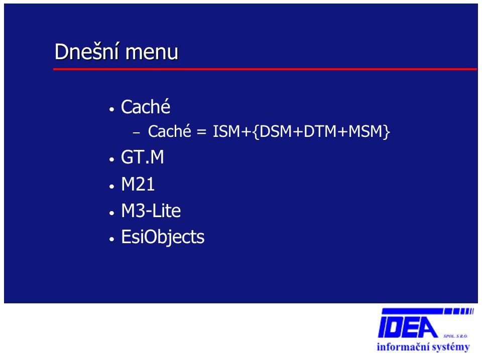Dnešní menu Caché GT.M M21 M3-Lite EsiObjects