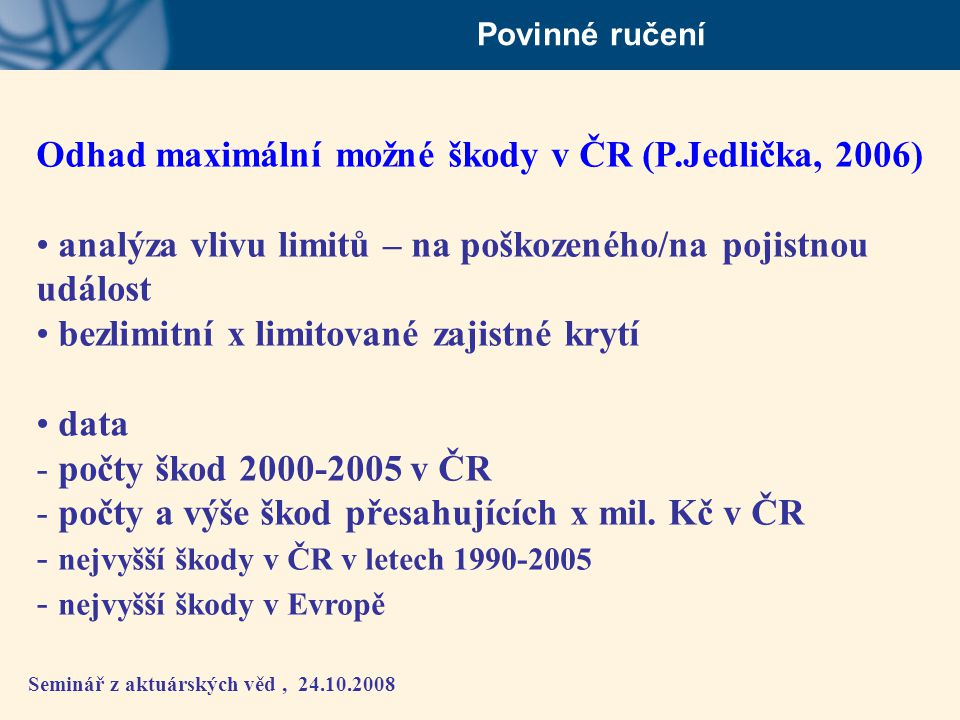 Odhad maximální možné škody v ČR (P.Jedlička, 2006)