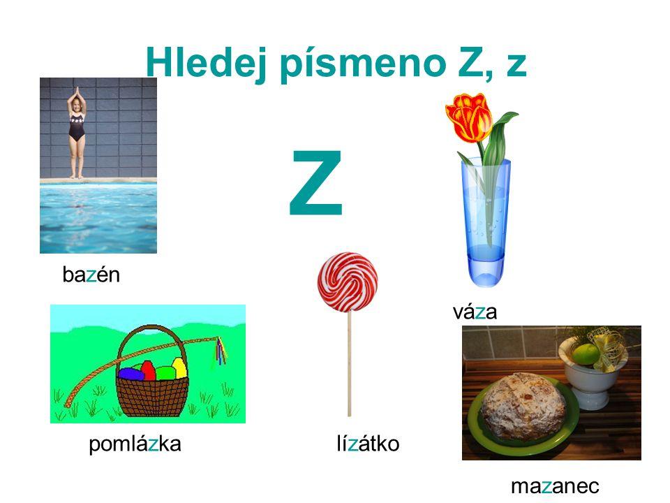 Hledej písmeno Z, z Z bazén váza pomlázka lízátko mazanec