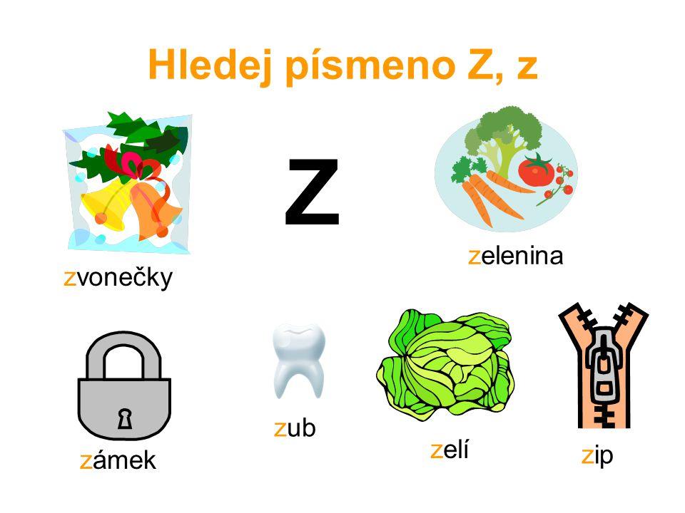 Hledej písmeno Z, z Z zelenina zvonečky zub zelí zip zámek