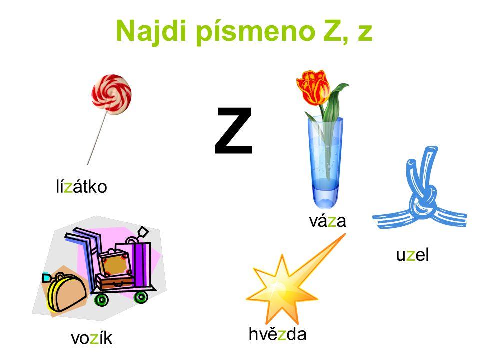 Najdi písmeno Z, z Z lízátko váza uzel hvězda vozík