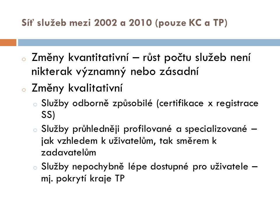Síť služeb mezi 2002 a 2010 (pouze KC a TP)