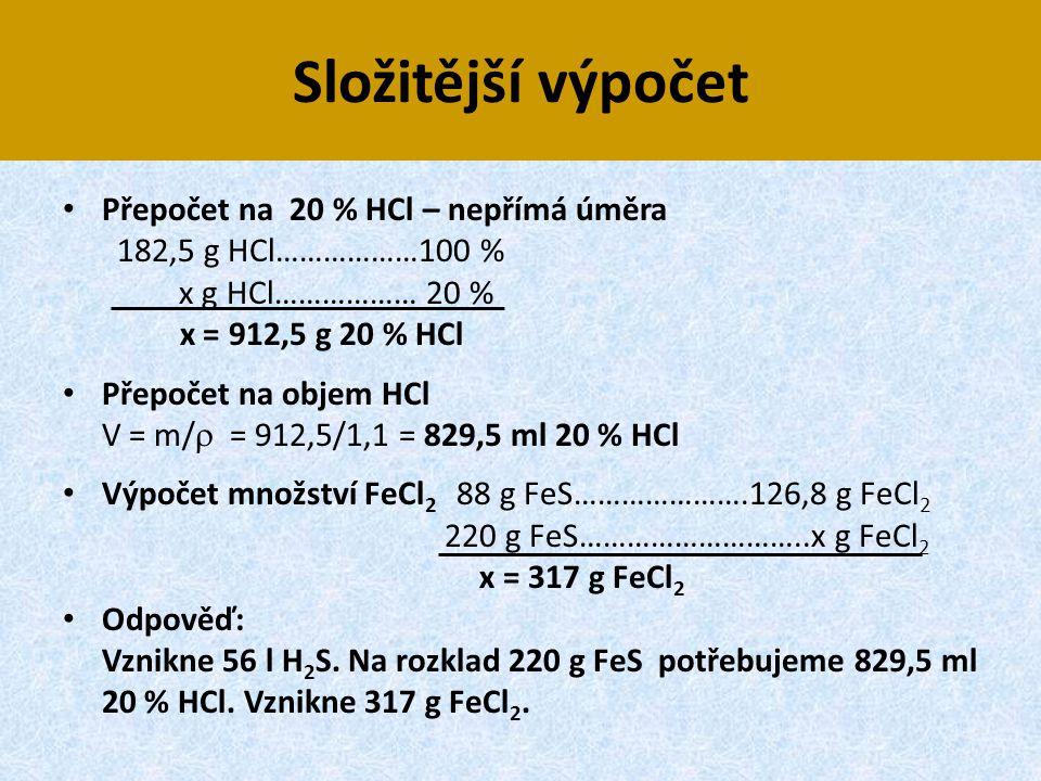 Složitější výpočet Přepočet na 20 % HCl – nepřímá úměra