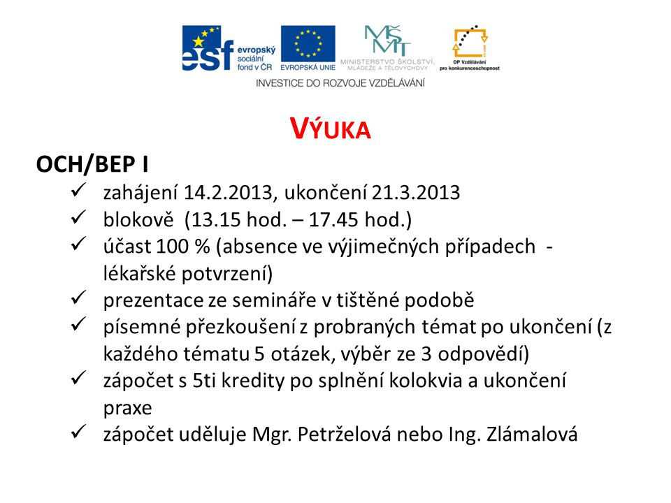 Výuka OCH/BEP I zahájení 14.2.2013, ukončení 21.3.2013