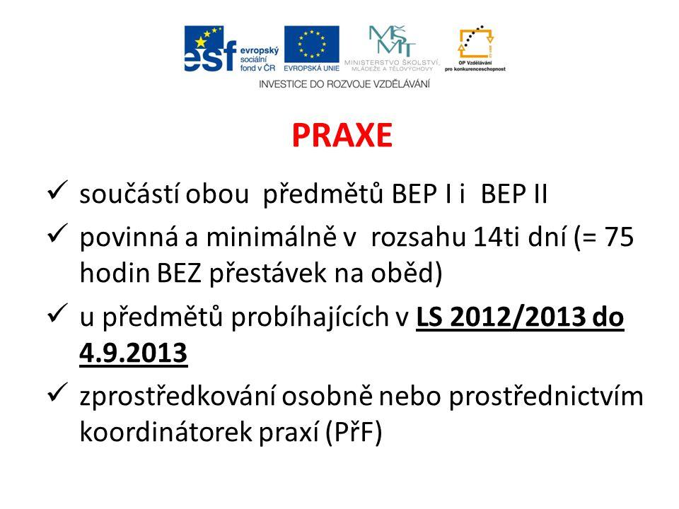 PRAXE součástí obou předmětů BEP I i BEP II