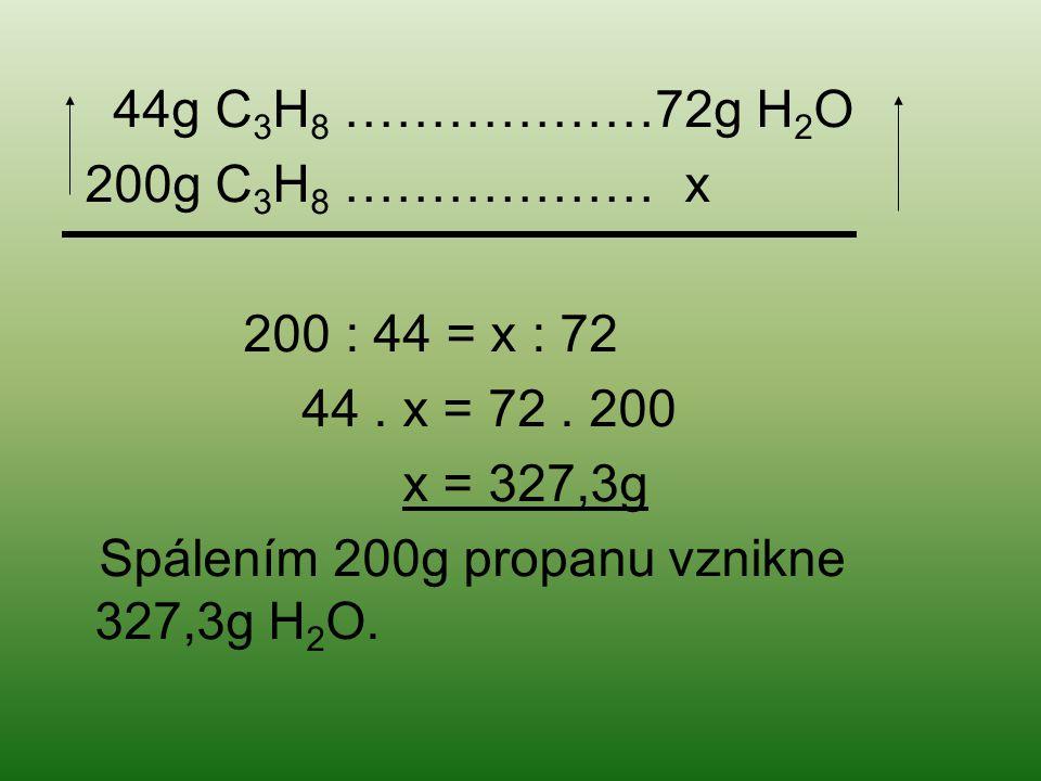 44g C3H8 ………………72g H2O 200g C3H8 ……………… x. 200 : 44 = x : 72.