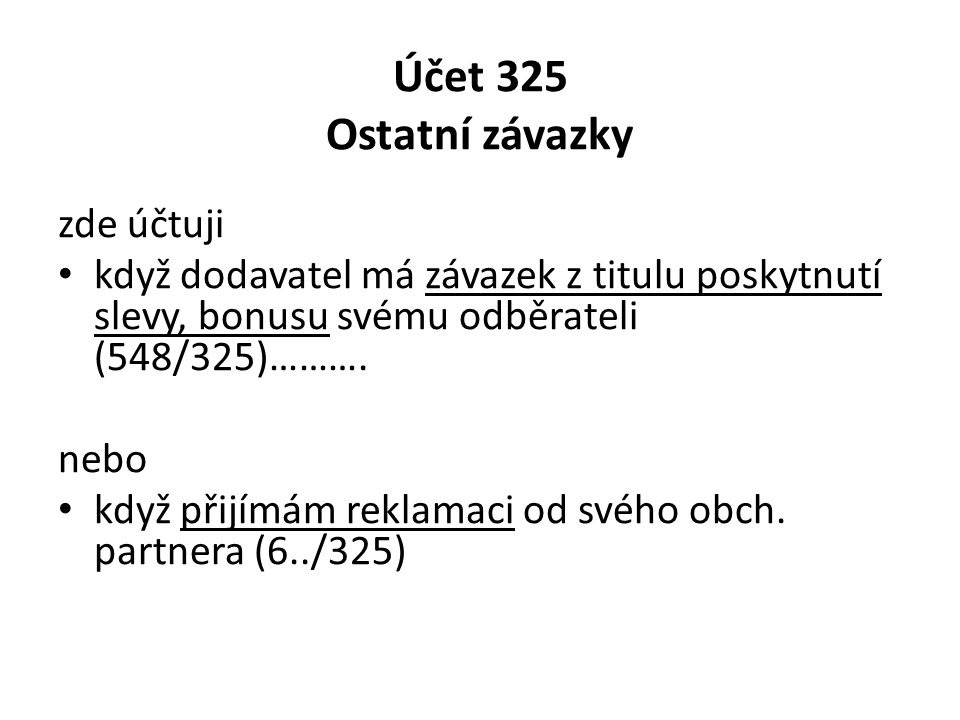 Účet 325 Ostatní závazky zde účtuji