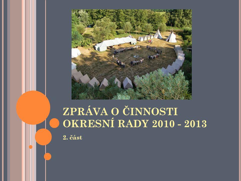 ZPRÁVA O ČINNOSTI OKRESNÍ RADY 2010 - 2013