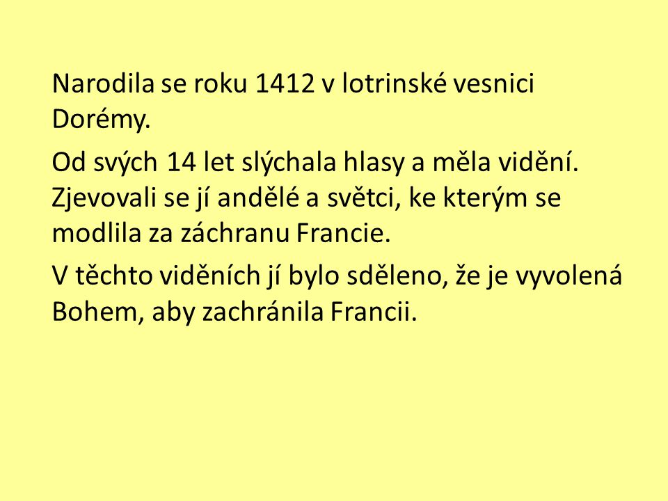 Narodila se roku 1412 v lotrinské vesnici Dorémy