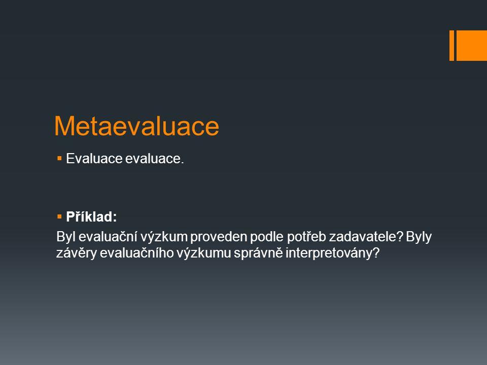 Metaevaluace Evaluace evaluace. Příklad: