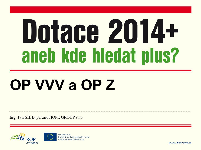 OP VVV a OP Z Ing, Jan ŠILD, partner HOPE GROUP s.r.o.