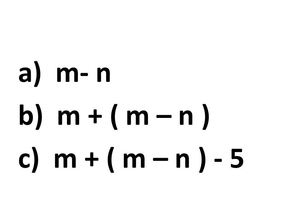 m- n m + ( m – n ) m + ( m – n ) - 5