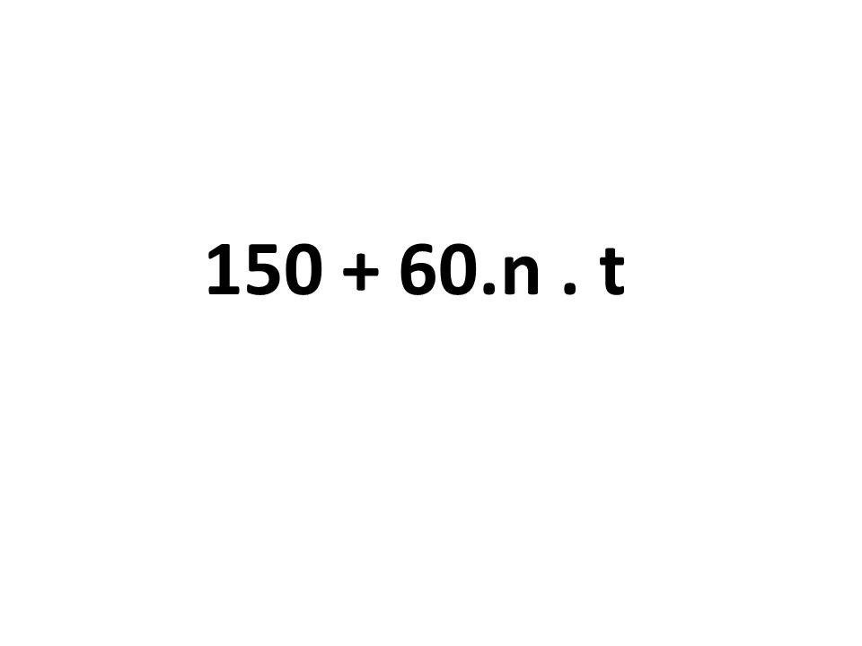 150 + 60.n . t