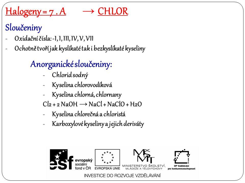 Halogeny = 7 . A chlor Sloučeniny Anorganické sloučeniny: