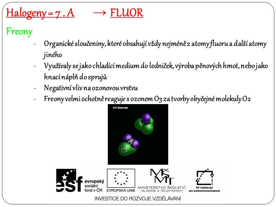 Halogeny = 7 . A fluor Freony