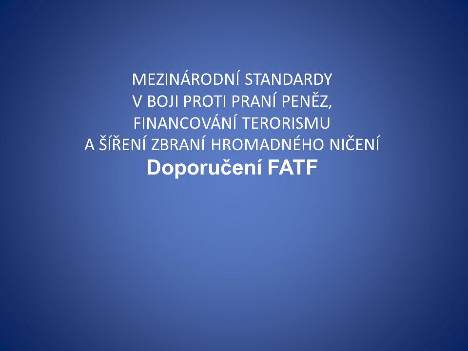 Doporučení FATF MEZINÁRODNÍ STANDARDY V BOJI PROTI PRANÍ PENĚZ,