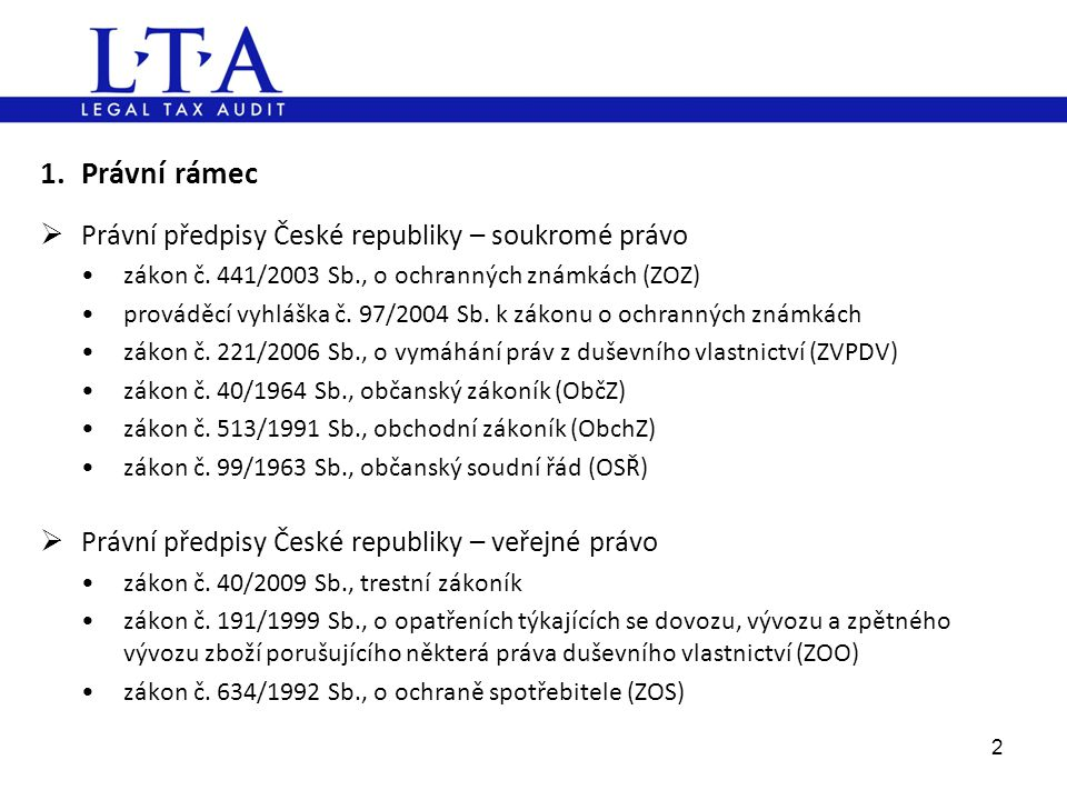 1. Právní rámec Právní předpisy České republiky – soukromé právo