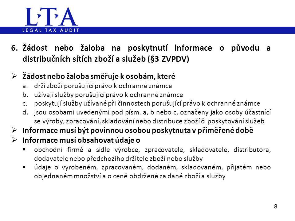 6. Žádost nebo žaloba na poskytnutí informace o původu a distribučních sítích zboží a služeb (§3 ZVPDV)