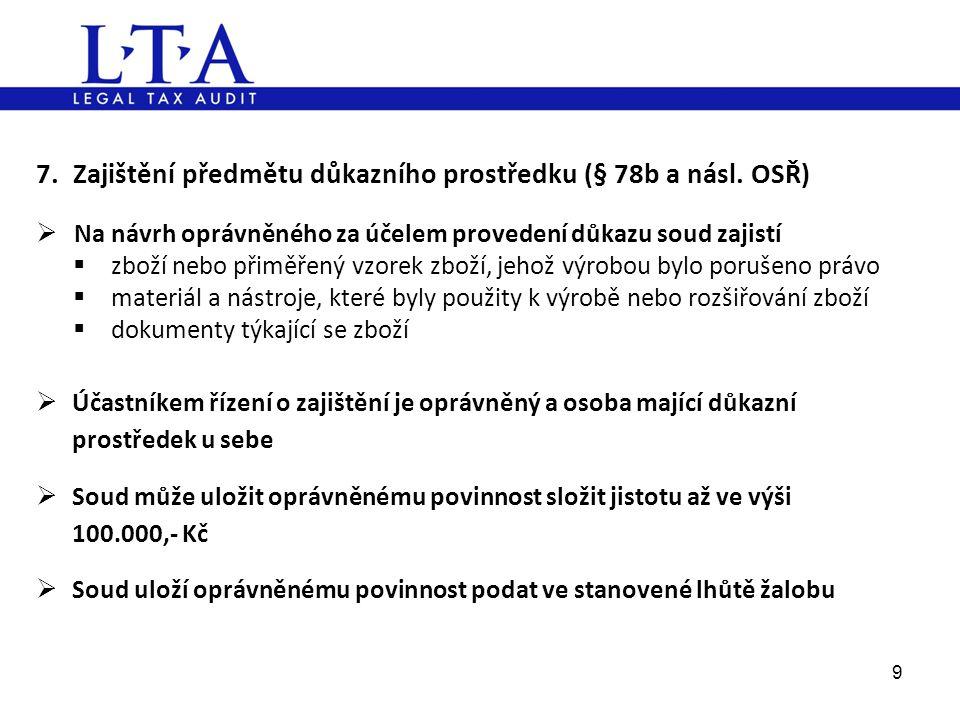 7. Zajištění předmětu důkazního prostředku (§ 78b a násl. OSŘ)