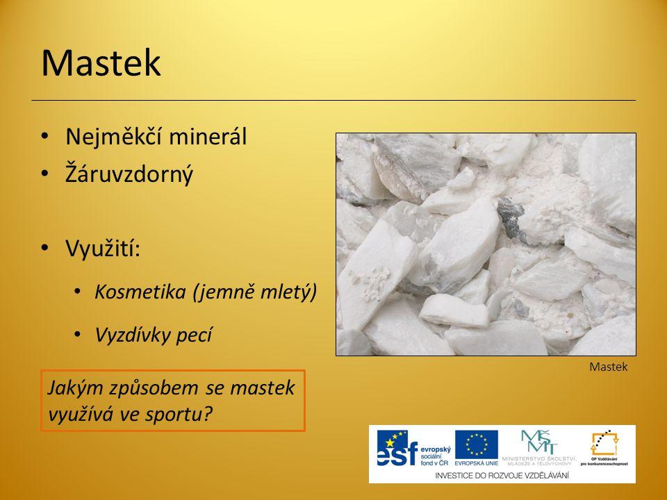 Mastek Nejměkčí minerál Žáruvzdorný Využití: Kosmetika (jemně mletý)