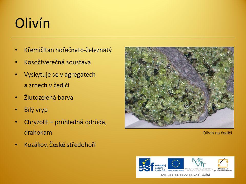 Olivín Křemičitan hořečnato-železnatý Kosočtverečná soustava