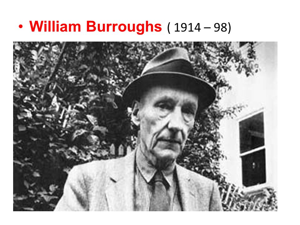 William Burroughs ( 1914 – 98)