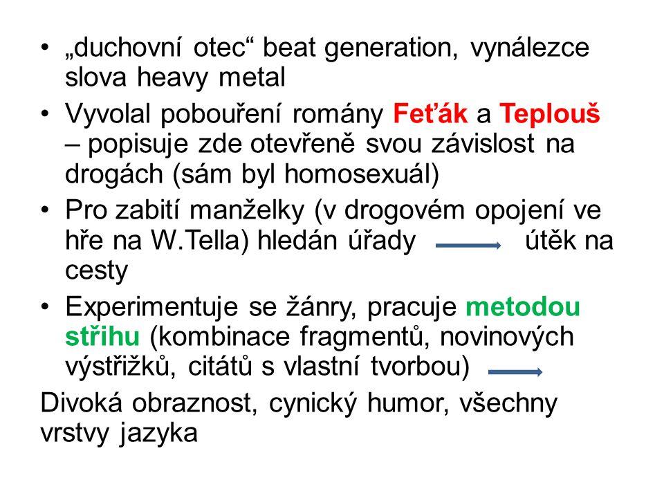 """duchovní otec beat generation, vynálezce slova heavy metal"