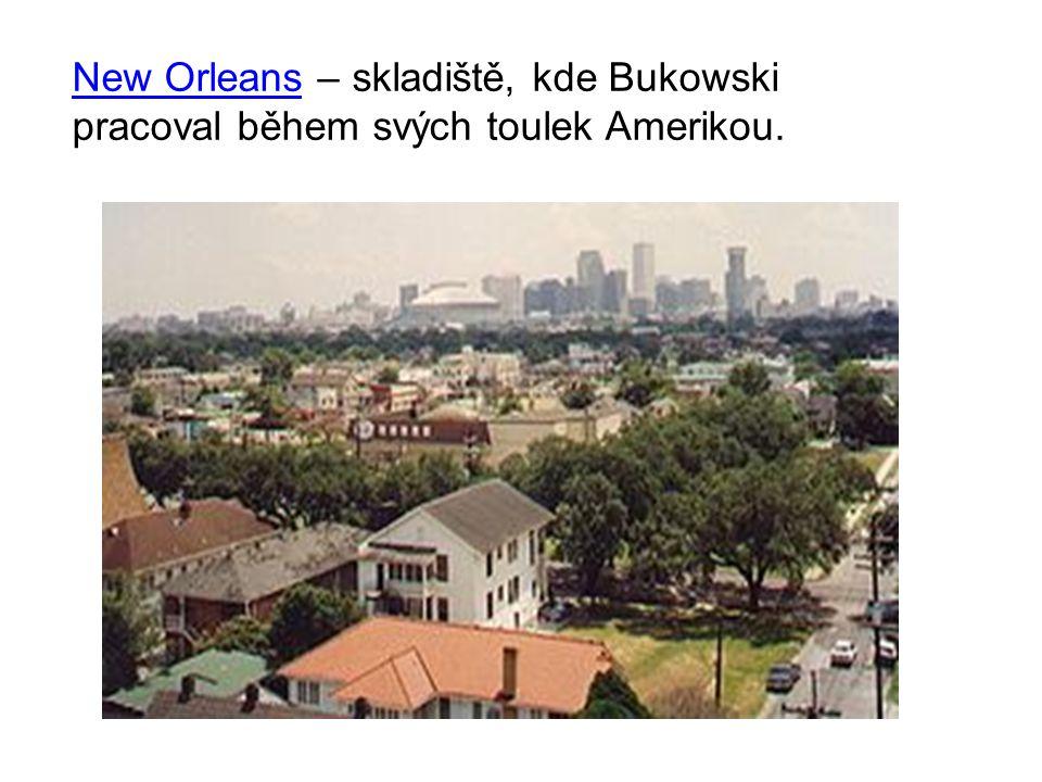 New Orleans – skladiště, kde Bukowski pracoval během svých toulek Amerikou.
