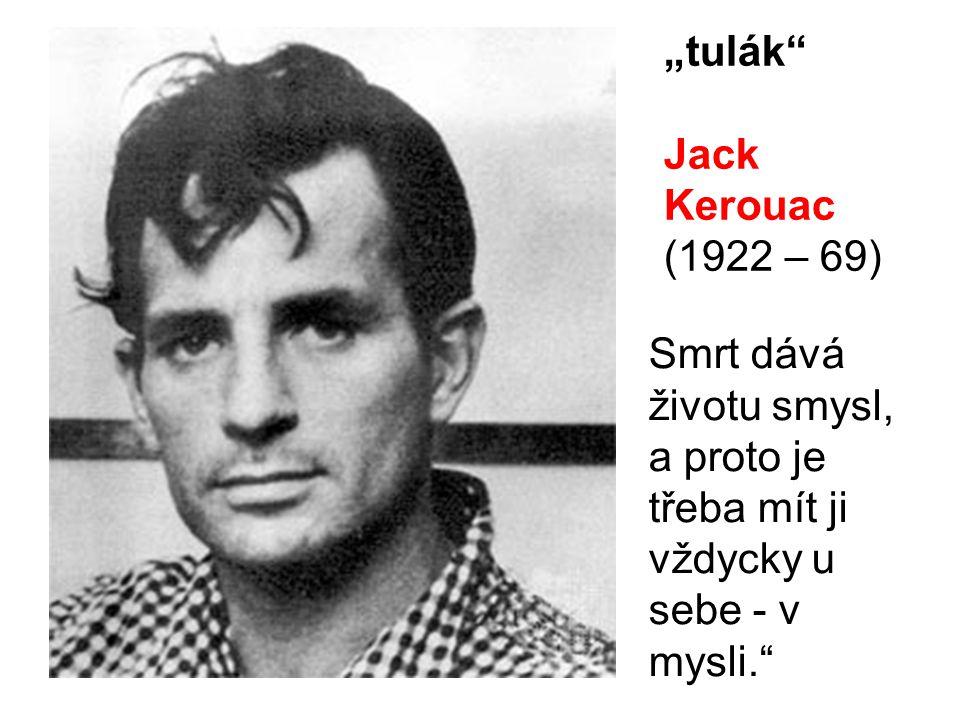 """tulák Jack Kerouac."