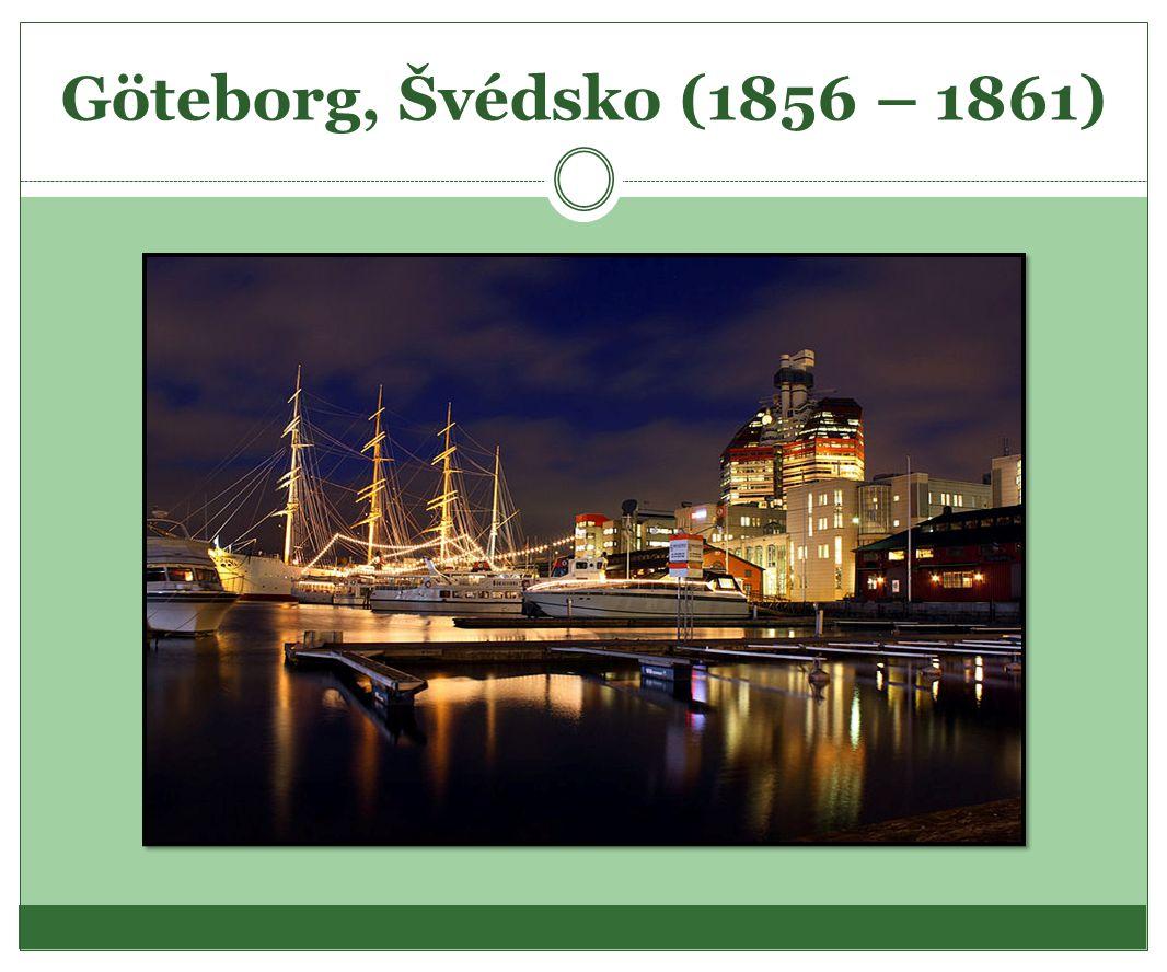 Göteborg, Švédsko (1856 – 1861)
