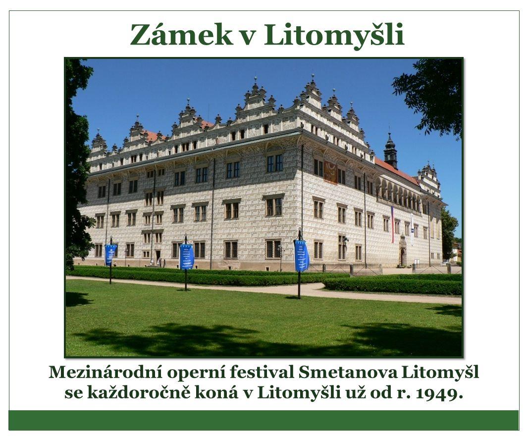 Zámek v Litomyšli Mezinárodní operní festival Smetanova Litomyšl