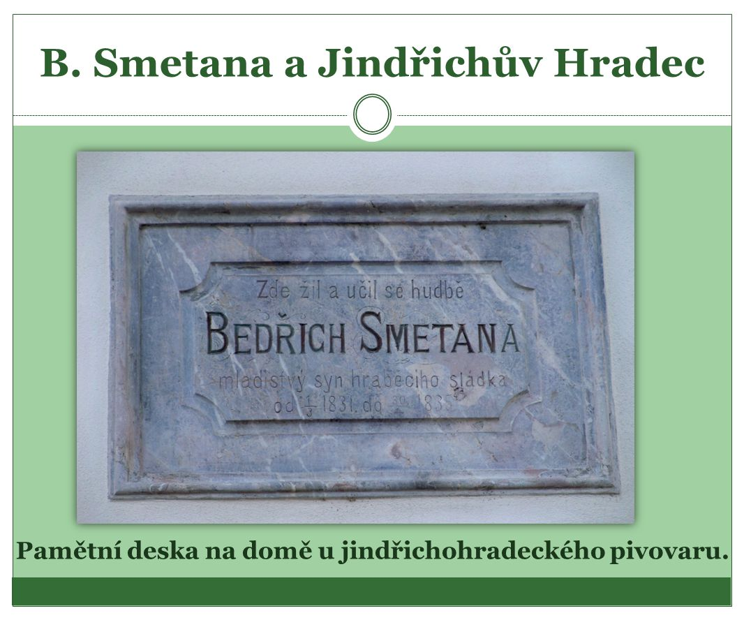 B. Smetana a Jindřichův Hradec