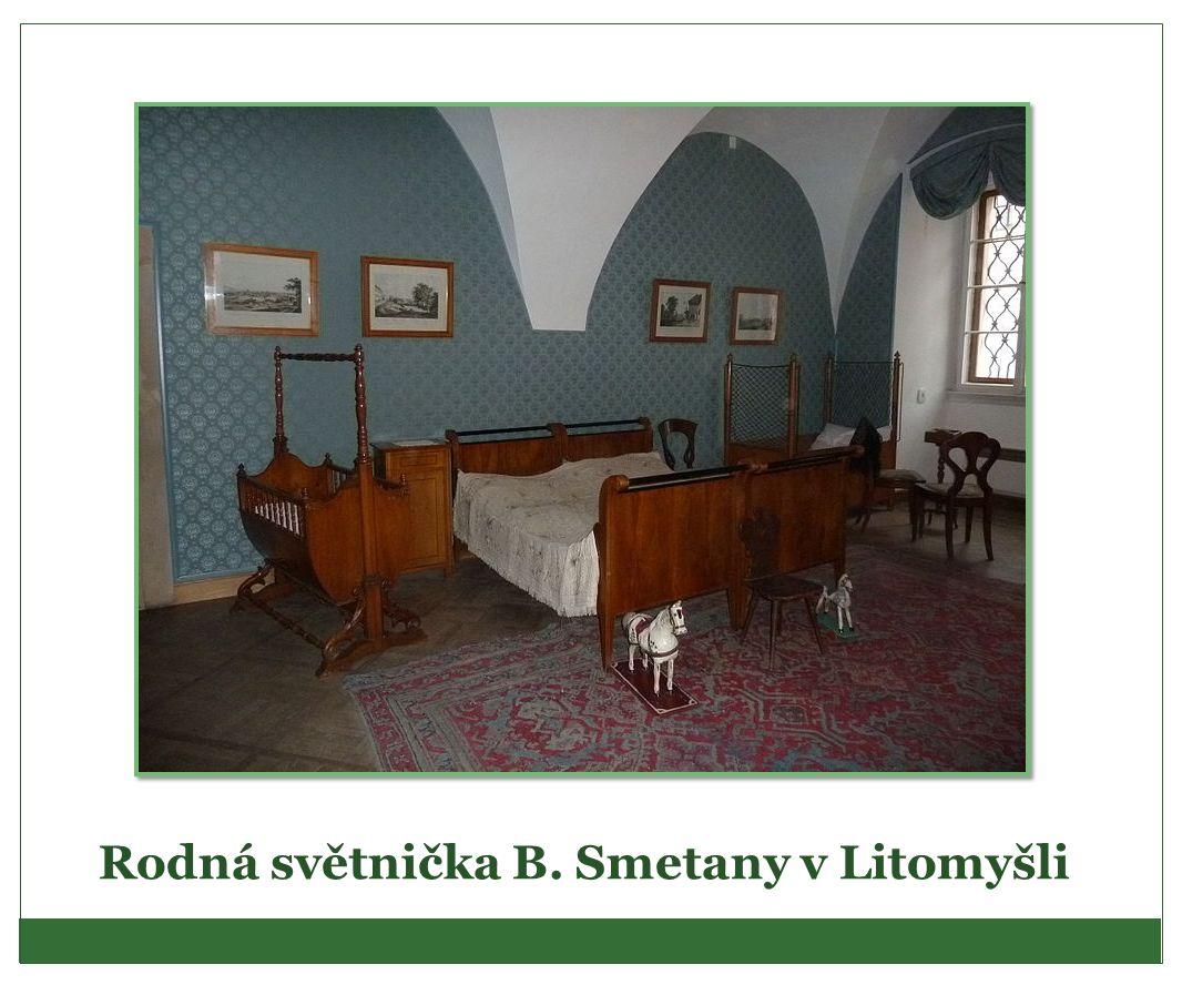 Rodná světnička B. Smetany v Litomyšli