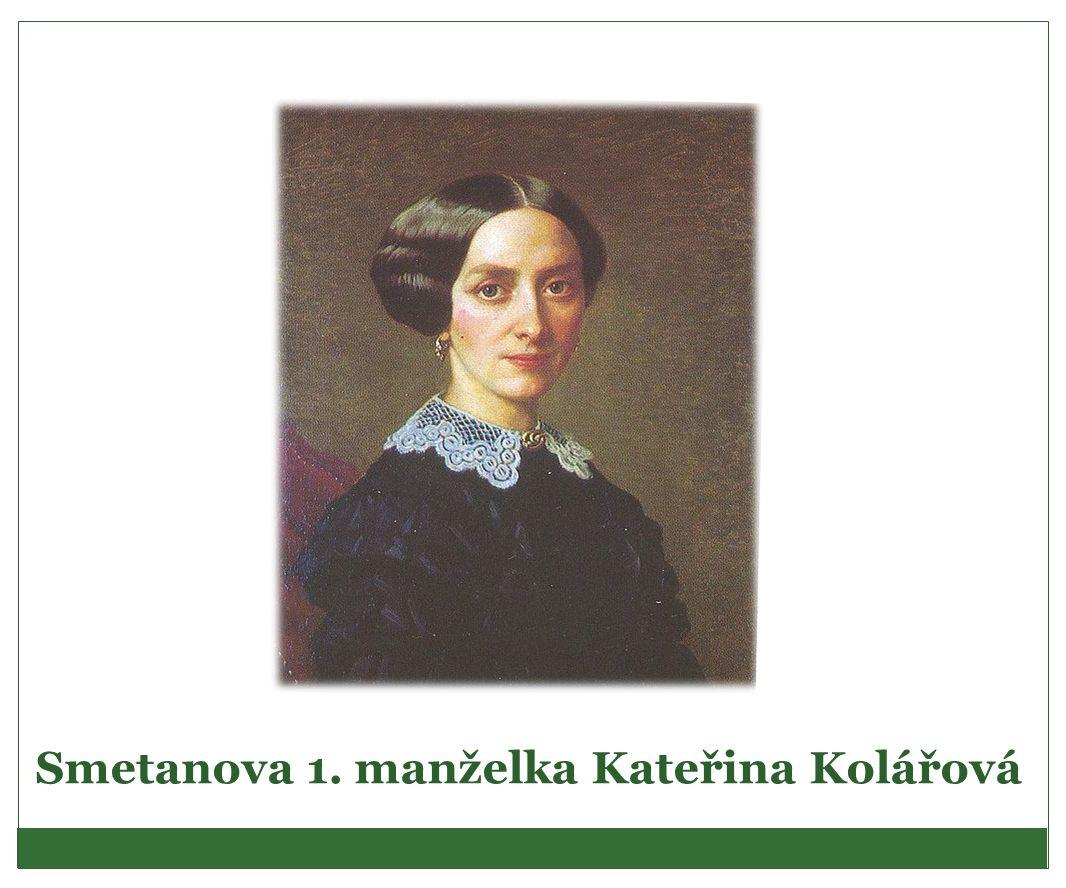 Smetanova 1. manželka Kateřina Kolářová