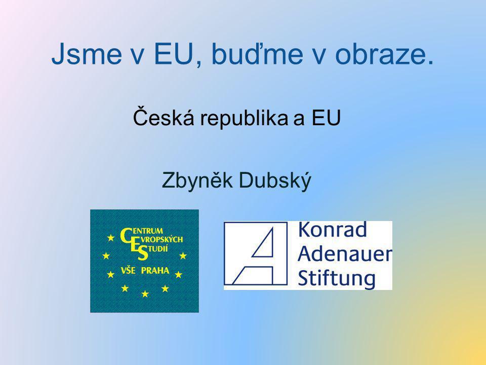 Česká republika a EU Zbyněk Dubský