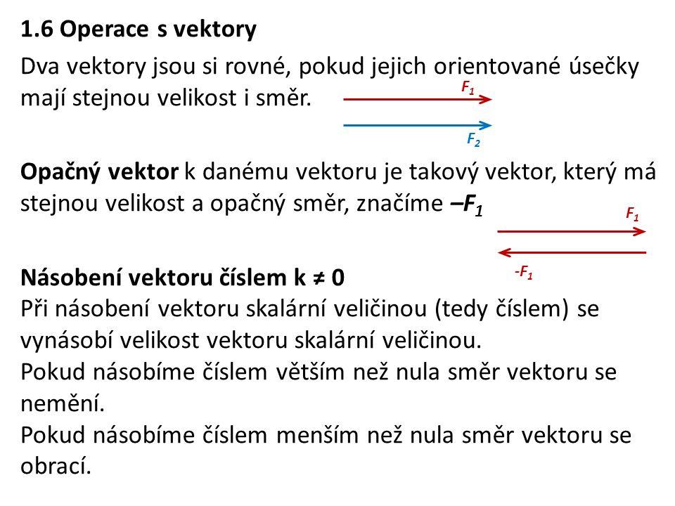 Násobení vektoru číslem k ≠ 0