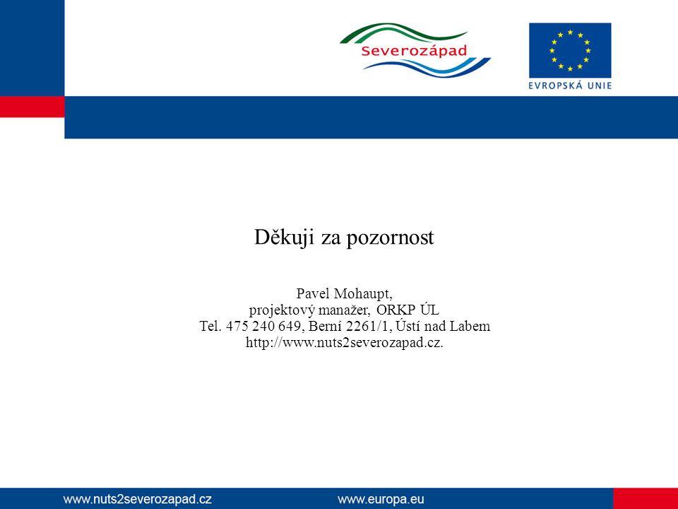 Děkuji za pozornost Pavel Mohaupt, projektový manažer, ORKP ÚL