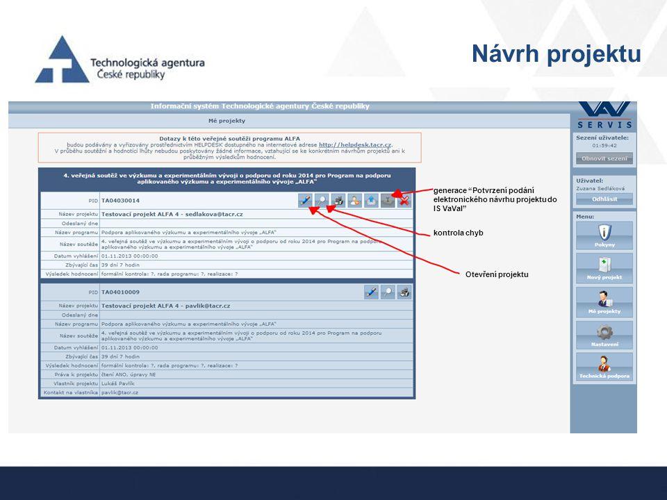 Návrh projektu generace Potvrzení podání elektronického návrhu projektu do IS VaVaI kontrola chyb.