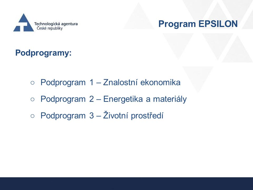 Program EPSILON Podprogramy: Podprogram 1 – Znalostní ekonomika