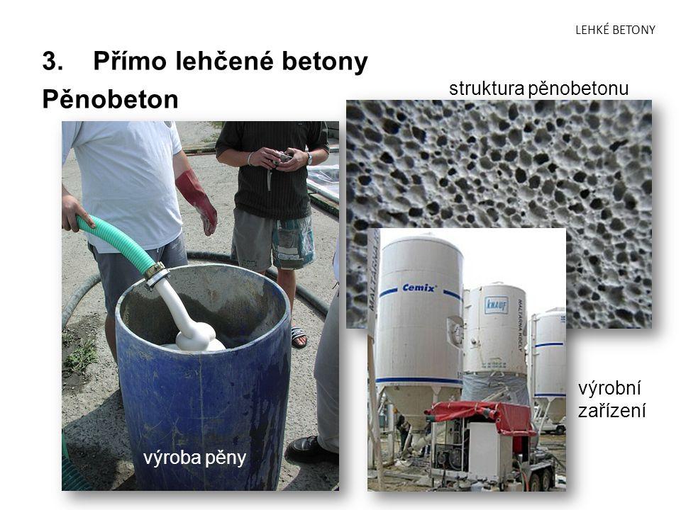 3. Přímo lehčené betony Pěnobeton