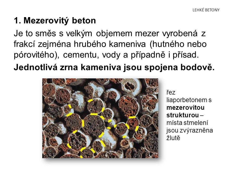 Jednotlivá zrna kameniva jsou spojena bodově.