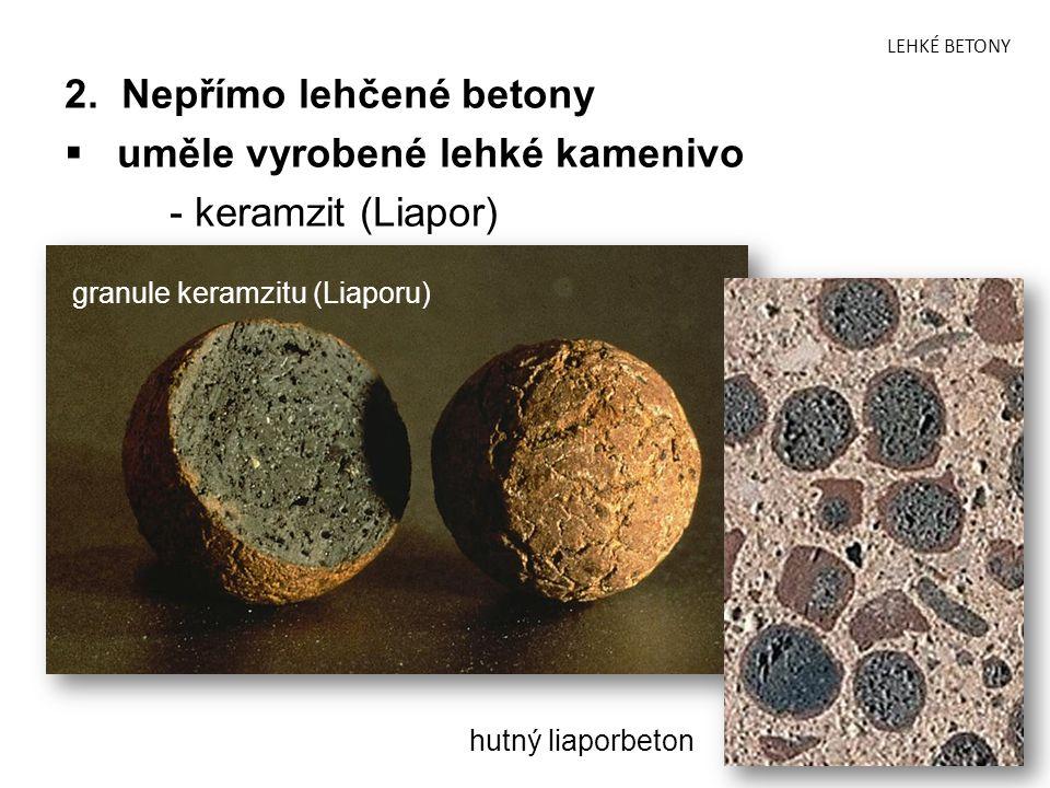 2. Nepřímo lehčené betony uměle vyrobené lehké kamenivo