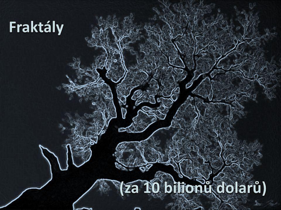 Fraktály (za 10 bilionů dolarů)