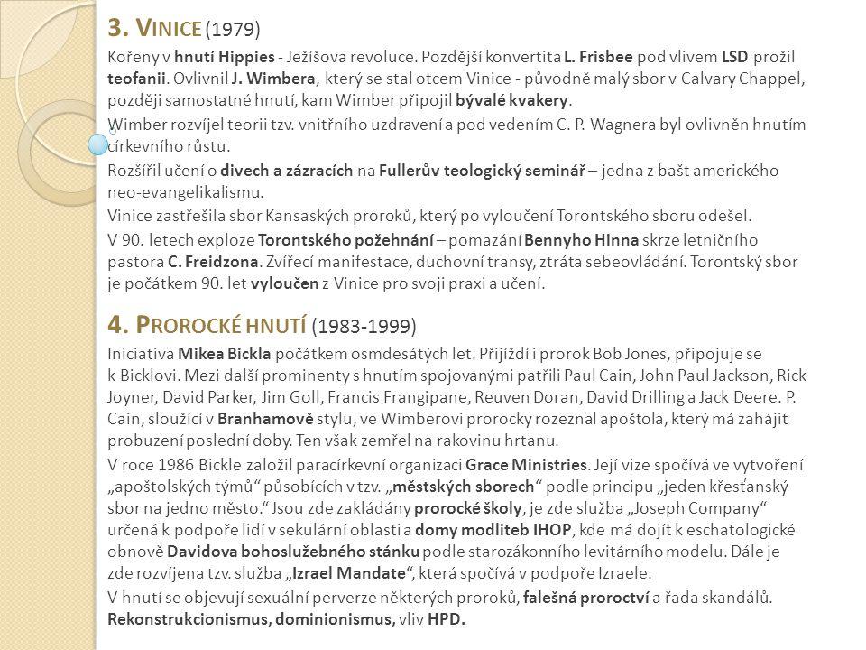 3. Vinice (1979) 4. Prorocké hnutí (1983-1999)