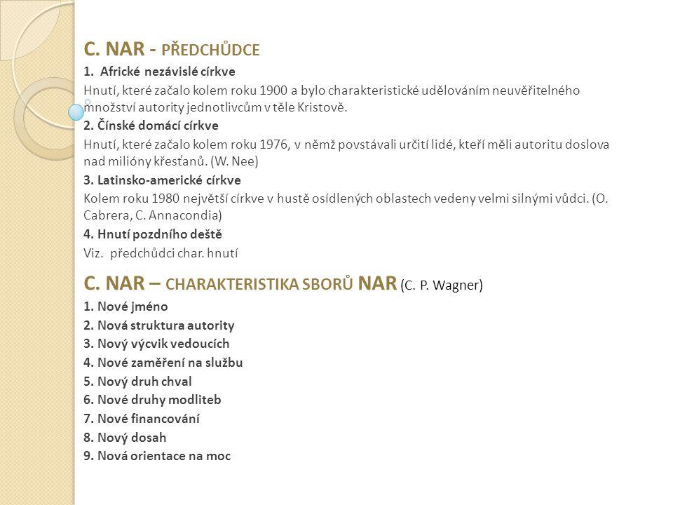 C. NAR – charakteristika sborů NAR (C. P. Wagner)