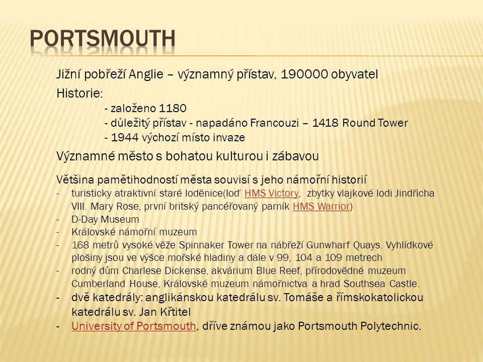 Portsmouth Jižní pobřeží Anglie – významný přístav, 190000 obyvatel