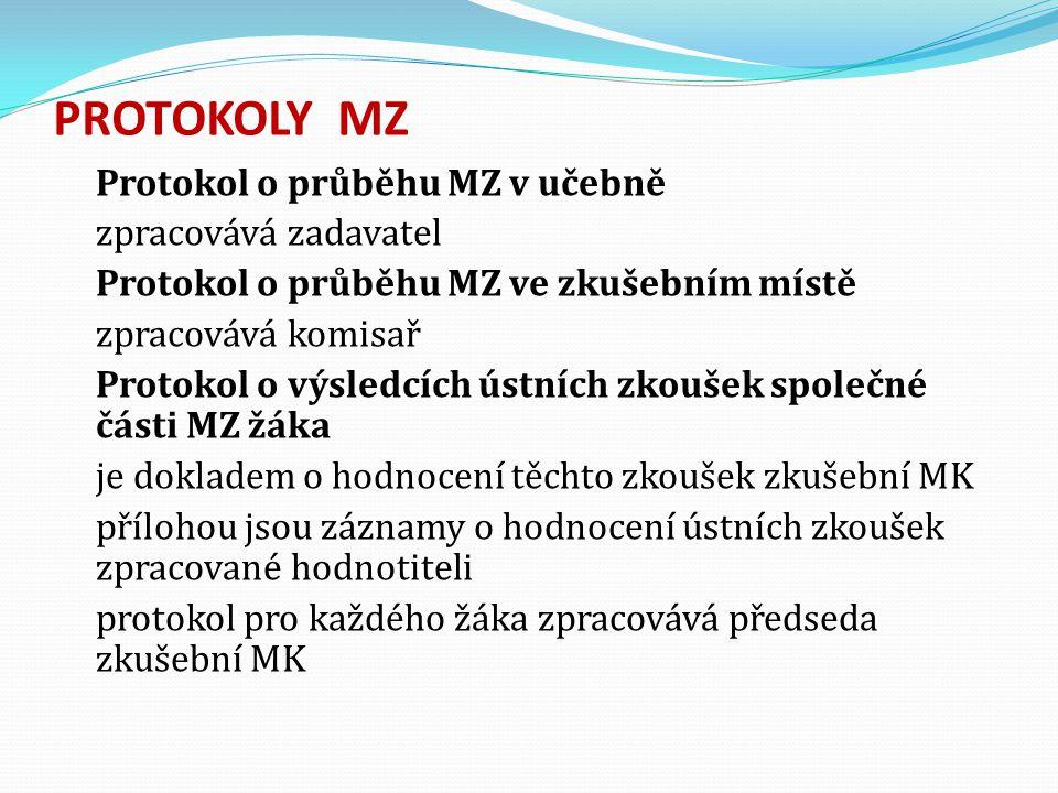 PROTOKOLY MZ Protokol o průběhu MZ v učebně zpracovává zadavatel