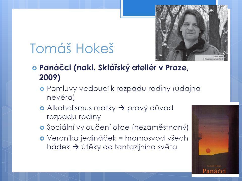 Tomáš Hokeš Panáčci (nakl. Sklářský ateliér v Praze, 2009)