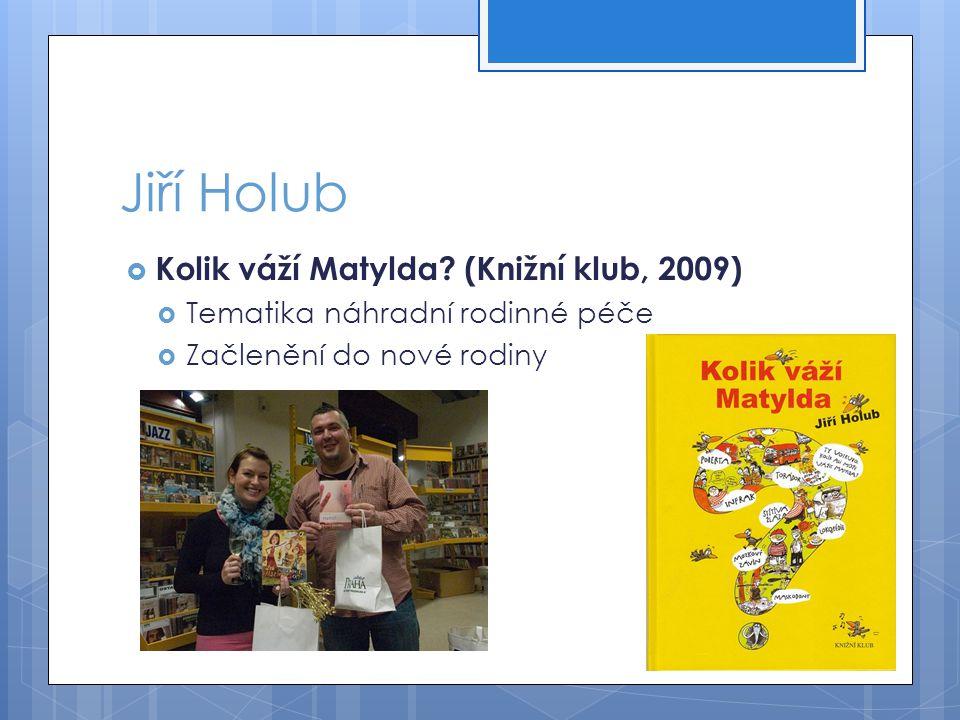 Jiří Holub Kolik váží Matylda (Knižní klub, 2009)